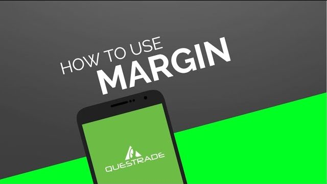 How to use a Margin Account with Questrade